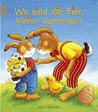 Wo sind die Eier, kleiner Osterhase? Mini-Ausgabe. - Gabriele Dal Lago, Isabel Abedi