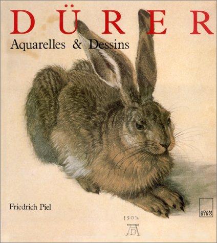 Albrecht Dürer, aquarelles et dessins par Friedrich Piel
