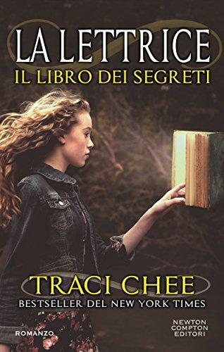 La lettrice. Il libro dei segreti di [Chee, Traci]