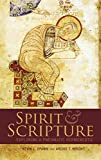 [(Spirit and Scripture : Biblical Hermeneutics in the Renewal Tradition)] [Edited by Archie T. Wright ] published on (January, 2012)