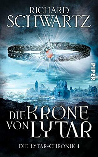 Die Krone von Lytar: Die Lytar-Chronik 1 - Elegante Kronen