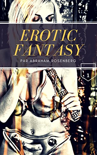Erotic-Fantasy (Episode 1 - Pour adultes uniquement)