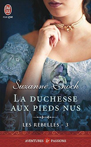 Les rebelles (Tome 3) - La duchesse aux pieds nus par [Enoch, Suzanne]