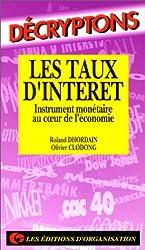 Les taux d'intérêts. Instrument monétaire au coeur de l'économie