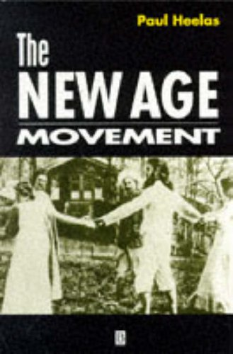 The New Age Movement: Religion, Culture and Society in the Age of Postmodernity