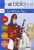 Le Bibliobus: Cm Livre De L'Eleve (Le Moyen-Age) by Alain Dag'Naud (2006-02-22)