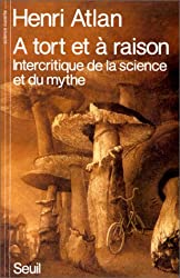A tort et à raison : intercritique de la science et du mythe