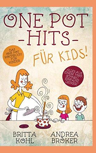 ds! Das One Pot Kochbuch für Kinder: Alles aus einem Topf: schnell, einfach, lecker! ()