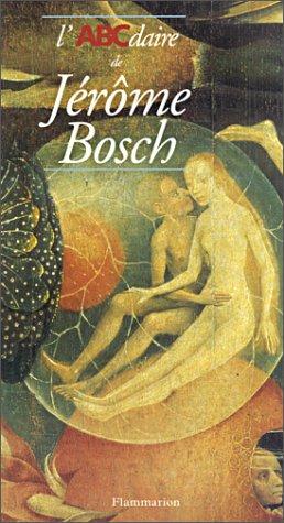 L'ABCdaire de Jérôme Bosch par Roger-Henri Marijnissen