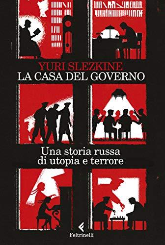 Risultato immagini per La Casa del governo. Una storia russa di utopia e terrore