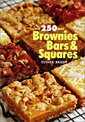 The 250 Best Brownies, Bars and Squares by Esther Brody (2001-09-01)