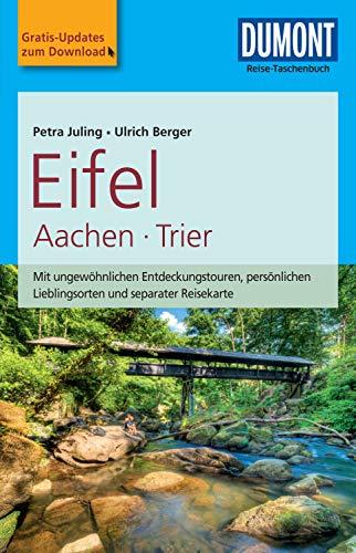 DuMont Reise-Taschenbuch Reiseführer Eifel, Aachen, Trier (DuMont Reise-Taschenbuch E-Book)