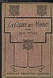 LA GUERRE DES MONDES - CALMANN LEVY