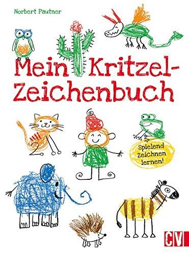 Mein Kritzel-Zeichenbuch: Spielend zeichnen lernen!