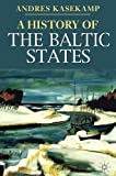 A History of the Baltic States (Palgrave Essential Histories series) - A. Kasekamp