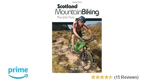 22a9238ff Scotland Mountain Biking  The Wild Trails  Amazon.co.uk  Phil McKane   9781906148102  Books