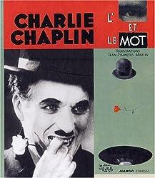 Chaplin, l'oeil et le mot