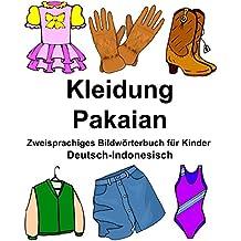 Deutsch-Indonesisch Kleidung/Pakaian Zweisprachiges Bildwörterbuch für Kinder (FreeBilingualBooks.com)