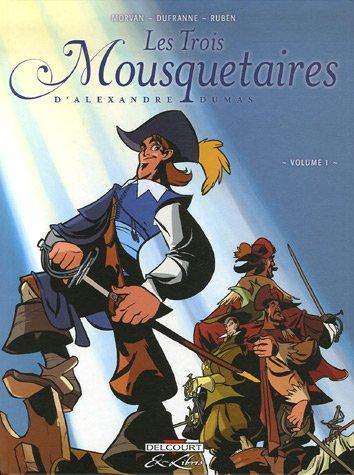 Les Trois Mousquetaires, Tome 1 : par  Alexandre Dumas, Jean-David Morvan, Michel Dufranne