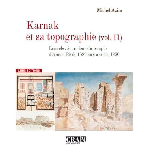 Karnak et sa topographie vol 2 :Les relevés anciens du Temple d'Amon-Rê de 1589 aux années 1820