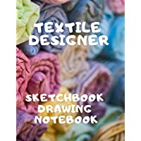 Textile Designer Sketchbook Drawing Notebook: Perfect for Artists Architectural Fashion Graphic Designers, Table of Content with Page Numbers, Large Blank White Papers 300 Pages 8.5x11 inches