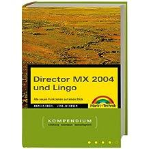Director MX und Lingo - Kompendium . Komplettwissen für Multimedia-Publisher