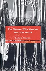 The Woman Who Watches over the World - A Native Memoir