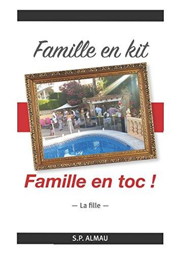 Famille en kit, Famille en toc !: La Fille