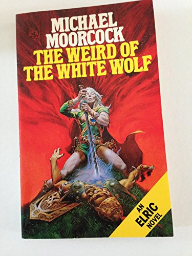 Cover of The Weird Of The White Wolf (Elric Saga 4)