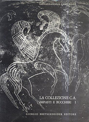 Camporeale Giovannangelo. - LA COLLEZIONE C.A. IMPASTI E BUCCHERI. I.