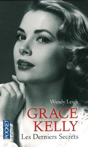 Grace Kelly : Les derniers secrets par Wendy Leigh