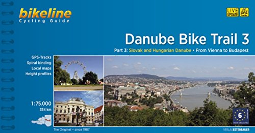Danube Bike Trail 3: Slovak and Hungarian Danube. From Vienna to Budapest. Maps Scale 1:75.000. Cycling Guide. Esterbauer.: Slovakian and Hungarian Danube from Vienna to Budapest v. 3 por VV.AA.