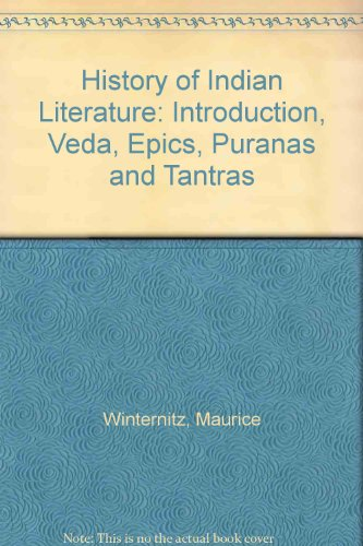 History of Indian Literature: Introduction, Veda, Epics, Puranas and Tantras par Maurice Winternitz