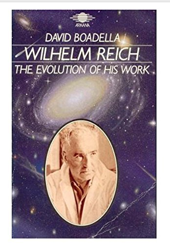 Wilhelm Reich: The Evolution of His Work by David Boadella (1988-09-29)