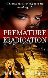 Premature Eradication - Prequel (Part 1)
