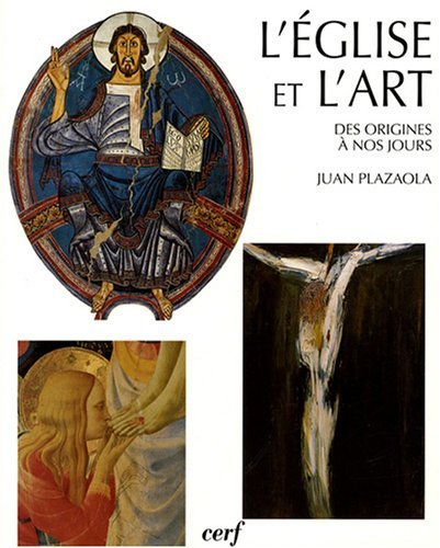 L'Eglise et l'art : Vingt siècles d'architecture et de peinture chrétiennes