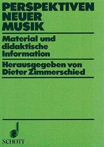 Perspektiven Neuer Musik: Material und didaktische Information