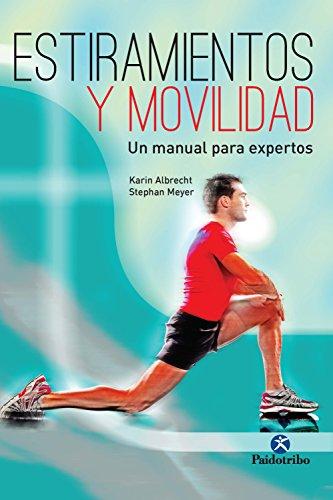Estiramientos y movilidad (Deportes nº 25) por Karin Albrecht