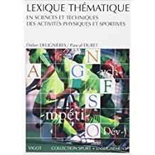 Lexique thématique en sciences et techniques des activités physiques et sportives de Didier Delignières,Pascal Duret ( 30 septembre 1999 )