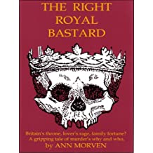 The Right Royal Bastard