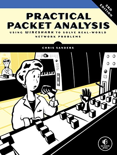 Practical Packet Analysis, 3E: Using Wireshark to Solve Real-World Network Problems (English Edition)
