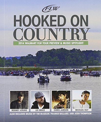 Hooked on Country & Fishing (2014 FLW Tour Preview & Music Spotlight) CD+DVD by Tim McGraw, Craig Campbell, Rodney Atkins, Lee Brice, Josh Thompson, Frankie Bal (2014-01-01)