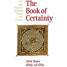 Book of Certainty: Sufi Doctrine of Faith, Vision and Gnosis (Golden Palm S.)