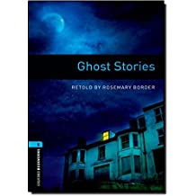 Oxford Bookworms Library: Level 5:: Ghost Stories: 1800 Headwords (Oxford Bookworms ELT)