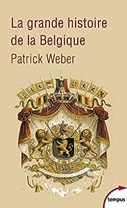"""Afficher """"La grande histoire de la Belgique"""""""