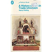 A History of British Trade Unionism (Pelican)