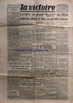 VICTOIRE (LA) [No 155] du 10/03/1945 - POUR OU CONTRE LE PROGRAMME DU CNR - LA POLITIQUE DES TRUSTS ET LA NATIONALISATION - ET PAN - A QUAND LE TAXI GRATUIT - LA TETE DE PONT SUR LA RIVE DROITE DU RHIN ATTEINT DEJA 6 KM DE PROFONDEUR - COBLENCE SOUS LE FEU DES CANONS AMERICAINS - LE COMMUNIQUE ALLIE - PLUS DE 1000 BOMBARDIERS AMERICAINS ATTAQUENT CASSEL - LES PREPARATIFS IMPRESSIONNANTS DE LÔÇÖARMEE ROUGE - DEBARQUEMENT AMERICAIN DANS LÔÇÖILE DE MINDANAO - LA POSITION DU CNR SUR LA LIBERTE DE L