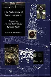 The Archeology of New Hampshire: Exploring 10,000 Years in the Granite State