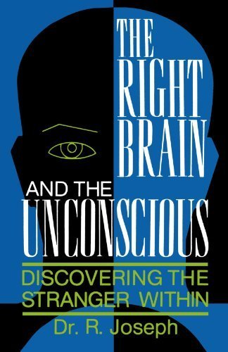 The Right Brain and the Unconscious: Discovering The Stranger Within by Dr.r. Joseph (2001-10-19)