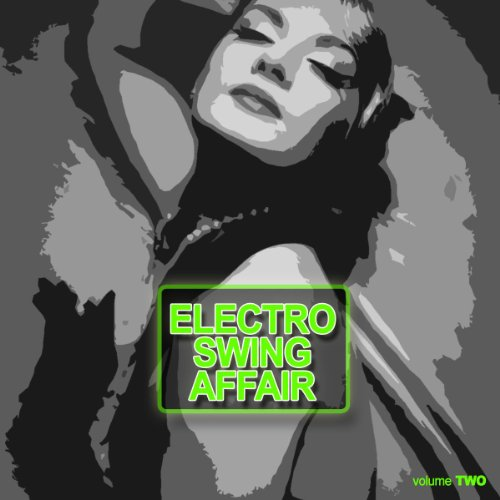 Electronic Swing Affair Vol. 2